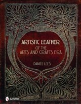 Artistic Leather of the Arts and Crafts ERA | Daniel Lees |