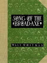 Song of the Broad-Axe | Walter Whitman |