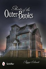 Ghosts of the Outer Banks | Peggy Schmidt |