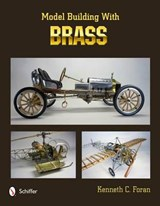 Model Building with Brass | Kenneth C. Foran |