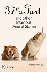 37 a Fart and Other Infamous Animal Stories | Henry Harvey |