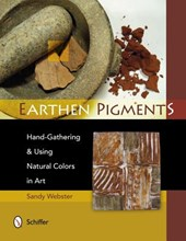 Earthen Pigments: Hand-Gathering and Using Natural Colors in Art