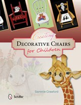 Creating Decorative Chairs for Children | Sammie Crawford |