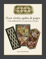 Floor Cloths, Quilts, and Pages | Vyvyan Arata Rundgren |
