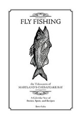 Fly Fishing the Tidewaters of Maryland's Chesapeake Bay | Brett Gaba |