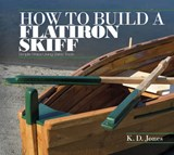 How to Build a Flatiron Skiff | K.D. Jones |