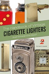 The Handbook of Vintage Cigarette Lighters | Stuart Schneider |