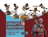 Concepts to Caricatures | The Caricature Carvers Of America |