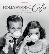Hollywood Cafe | Steven Rea |