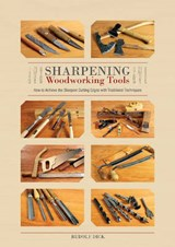 Sharpening Woodworking Tools | Rudolf Dick |
