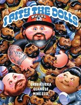 I Pity the Dolls | Greg Rivera ; Quang Le ; Mike Essl |