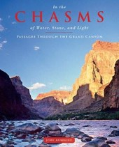 In the Chasms of Water, Stone and Light: Passages through the Grand Canyon