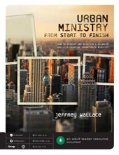 Urban Ministry from Start to Finish
