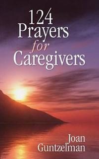 124 Prayers for Caregivers | Joan Guntzelman |