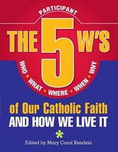 The 5 W's of Our Catholic Faith |  |