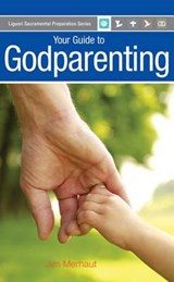 Your Guide to Godparenting | Jim Merhaut |