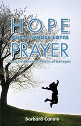 Hope and a Whole Lotta Prayer | Barbara Canale |