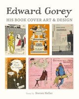 Edward Gorey His Book Cover Art & Design A239 | Edward Gorey |