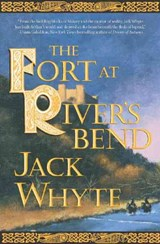 The Fort at River's Bend | Jack Whyte |