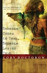 Someone Comes to Town, Someone Leaves Town | Cory Doctorow |