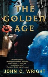 The Golden Age | John C. Wright |