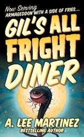 Gil's All Fright Diner | A. Lee Martinez |