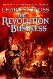 The Revolution Business | Charles Stross |