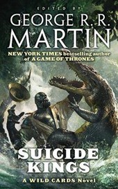Suicide Kings | Abraham, Daniel ; Farrell, S. L. ; Milan, Victor & George R. R. Martin |