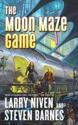 The Moon Maze Game | Niven, Larry ; Barnes, Steven |