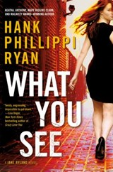What You See | Hank Phillippi Ryan |