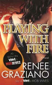 Playing With Fire | Renee Graziano |