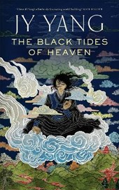 The Black Tides of Heaven | J. Y. Yang |