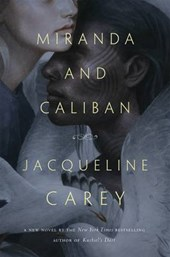 Miranda and Caliban | Jacqueline Carey |