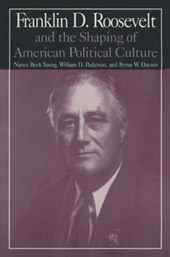 Franklin d Roosevelt and the Shaping of American Political Culture