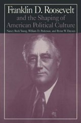 Franklin d Roosevelt and the Shaping of American Political Culture | Nancy Beck Young; William D. Pederson; Byron W. Daynes |