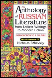 An Anthology of Russian Literature from Earliest Writings to Modern Fiction | Nicholas Rzhevsky |