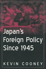 Japan's Foreign Policy Since | Kevin Cooney |