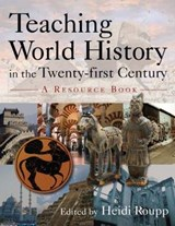 Teaching World History in the Twenty-First Century | auteur onbekend |