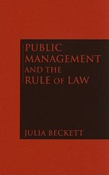 Public Management and the Rule of Law | Julia Beckett |