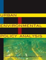 Urban Environmental Policy Analysis | Campbell, Heather E. ; Corley, Elizabeth A. |