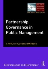 Partnership Governance in Public Management | Grossman, Seth A. ; Holzer, Marc |