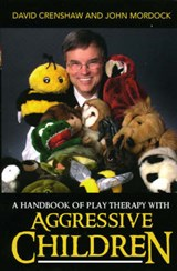 A Handbook of Play Therapy with Aggressive Children | David a. Crenshaw |
