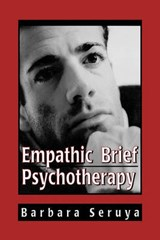 Empathic Brief Psychotherapy | Barbara B. Seruya |