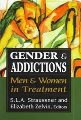 Gender and Addictions | Lala A. Straussner |