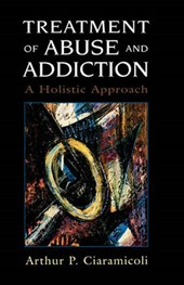 Treatment of Abuse & Addiction | Arthur P. Ciaramicoli |