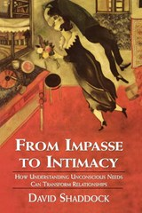 From Impasse to Intimacy | David Shaddock |