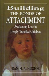 Building the Bonds of Attachment | Daniel A. Hughes |
