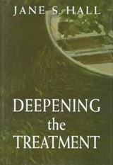 Deepening the Treatment | Jane S. Hall |