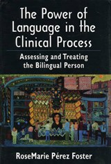 The Power of Language in the Clinical Process | Rosemarie Perez Foster |