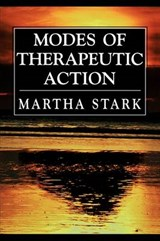 Modes of Therapeutic Action | Martha Stark |